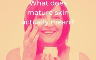 What does mature skin actually mean?