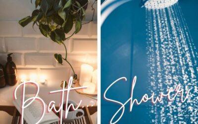 Bath or shower?